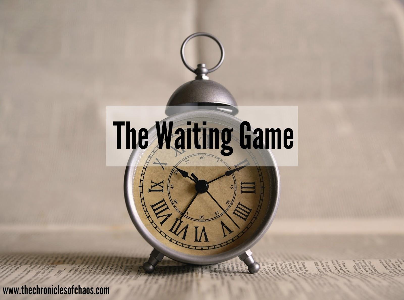 waiting game